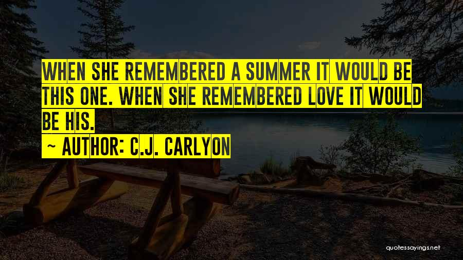 Love Remembered Quotes By C.J. Carlyon