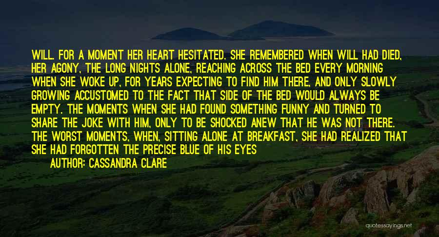 Love Remembered Quotes By Cassandra Clare