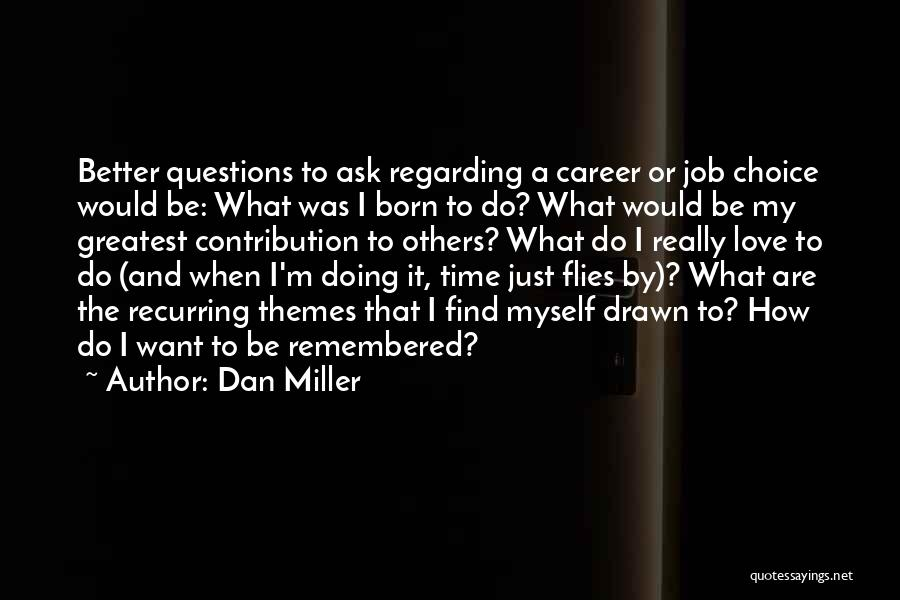 Love Remembered Quotes By Dan Miller