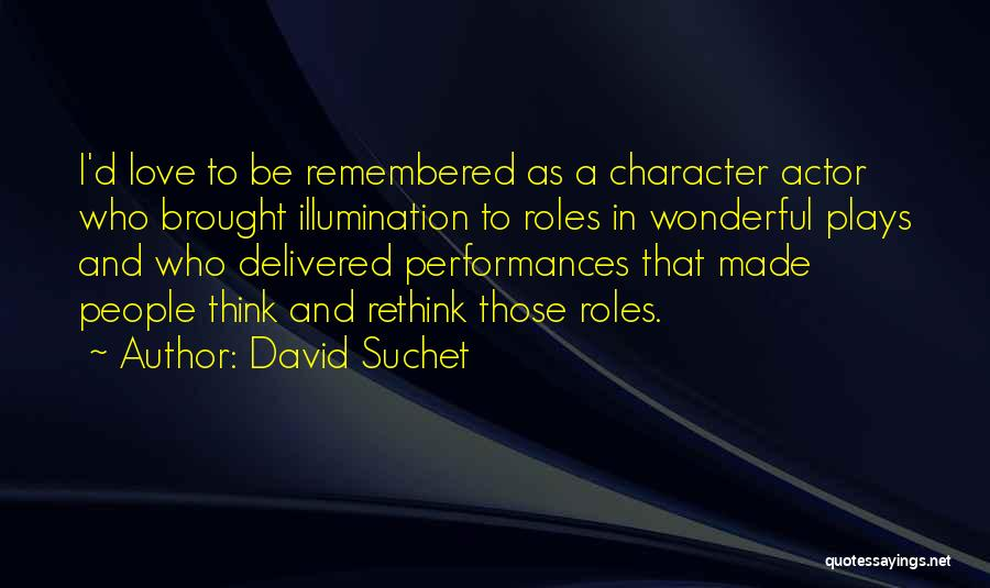 Love Remembered Quotes By David Suchet