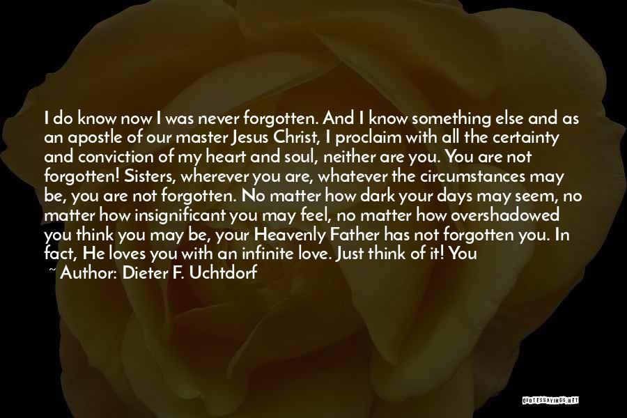 Love Remembered Quotes By Dieter F. Uchtdorf