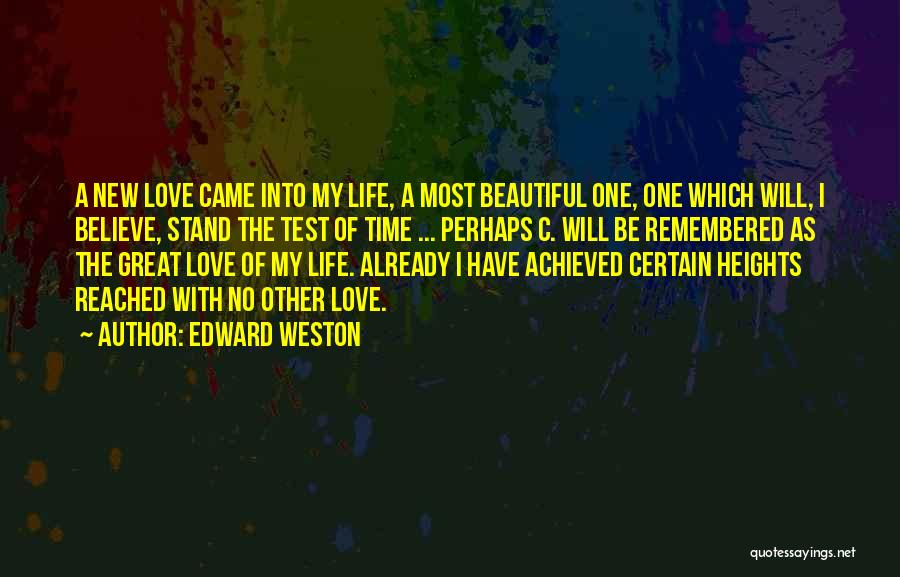Love Remembered Quotes By Edward Weston