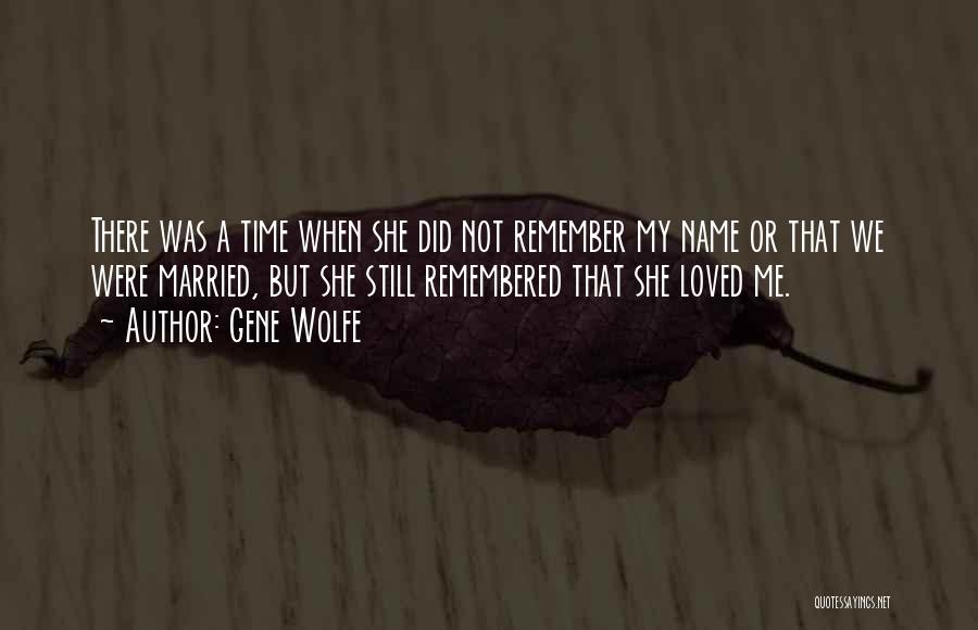 Love Remembered Quotes By Gene Wolfe