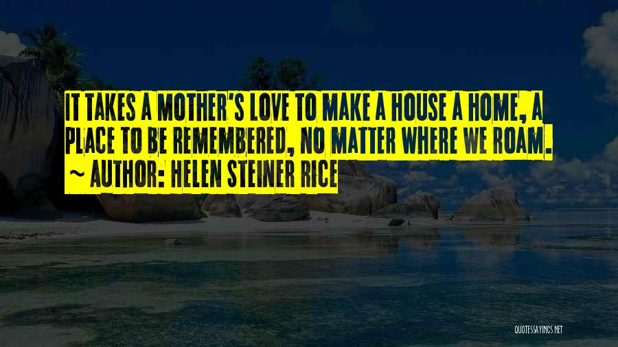 Love Remembered Quotes By Helen Steiner Rice
