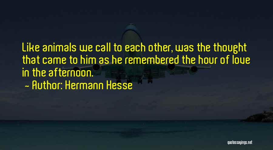Love Remembered Quotes By Hermann Hesse
