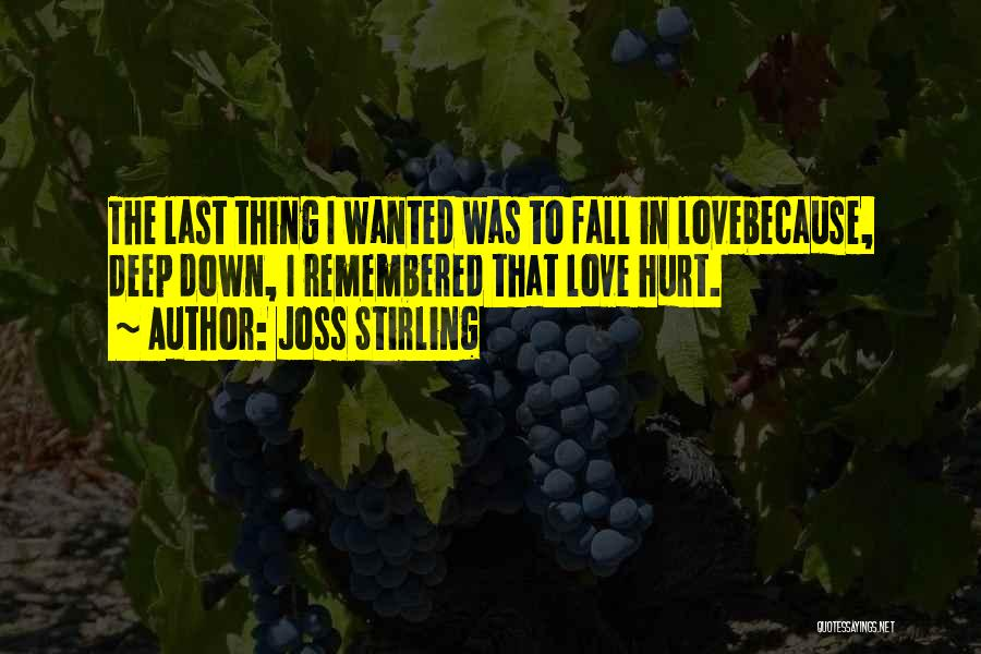 Love Remembered Quotes By Joss Stirling