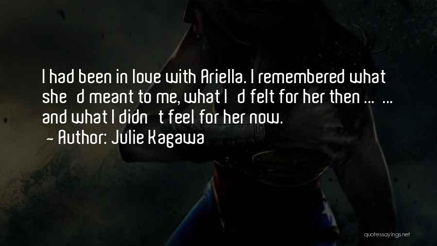 Love Remembered Quotes By Julie Kagawa