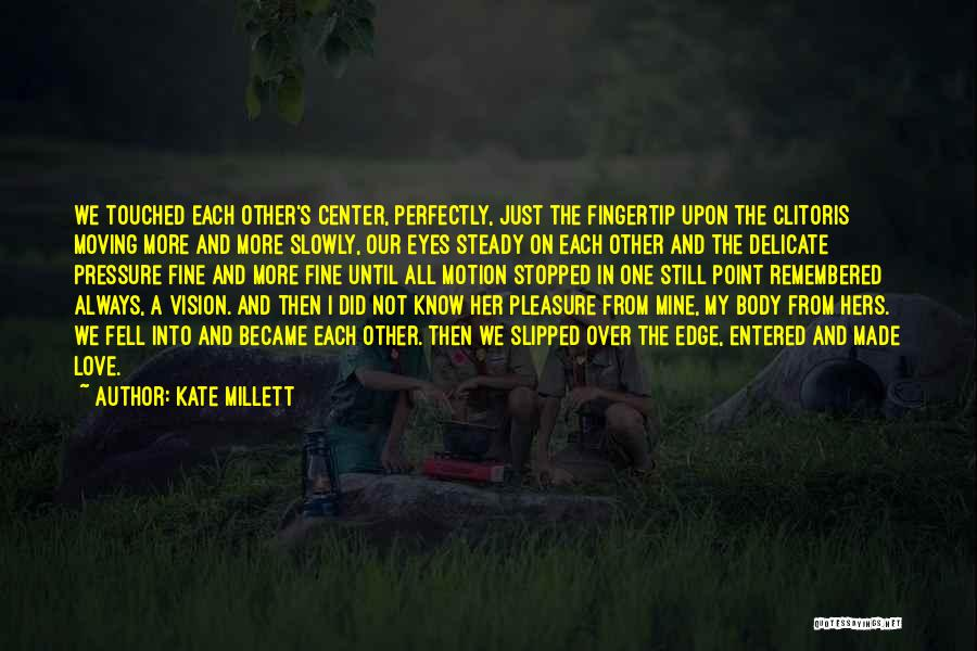 Love Remembered Quotes By Kate Millett