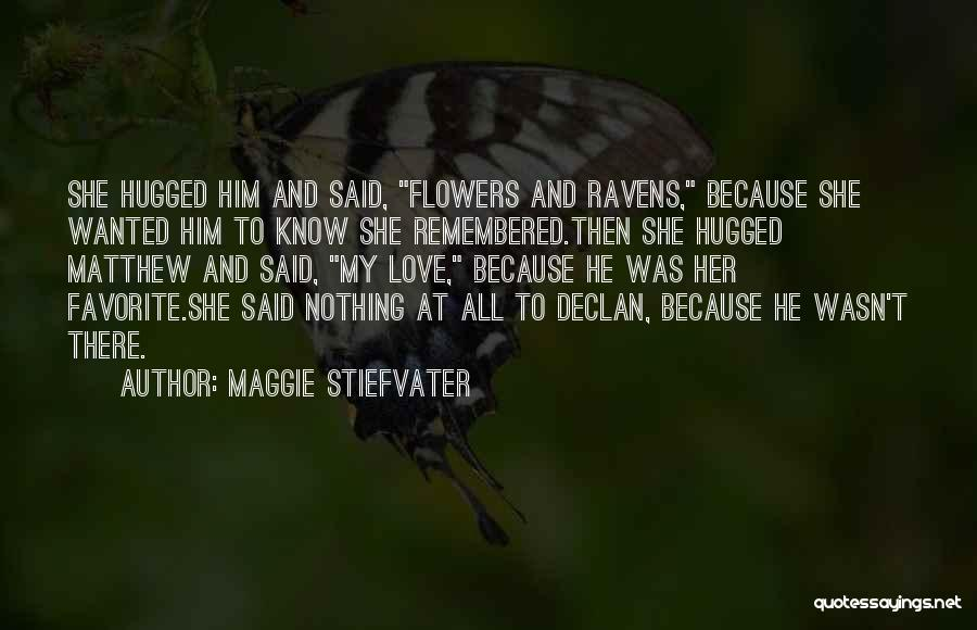 Love Remembered Quotes By Maggie Stiefvater