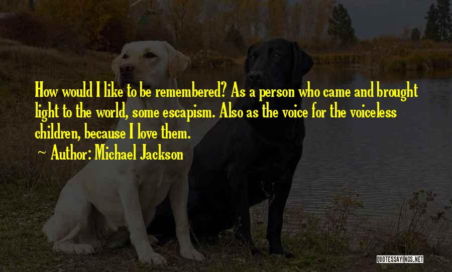 Love Remembered Quotes By Michael Jackson