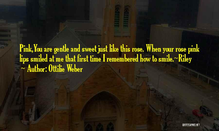 Love Remembered Quotes By Ottilie Weber