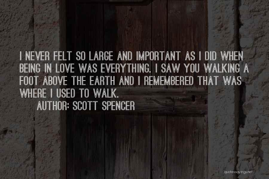 Love Remembered Quotes By Scott Spencer