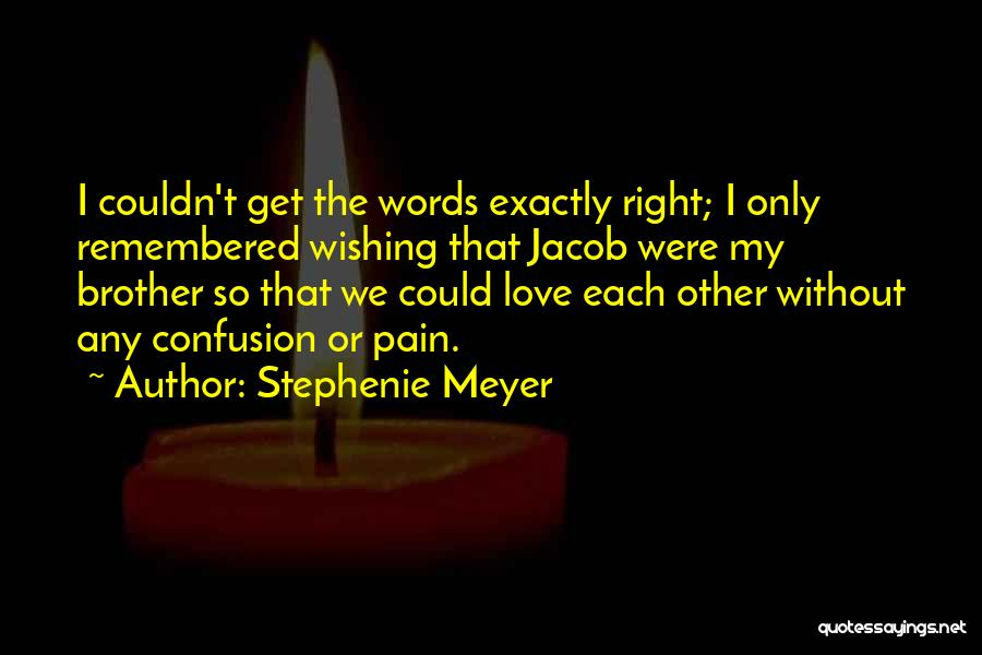 Love Remembered Quotes By Stephenie Meyer