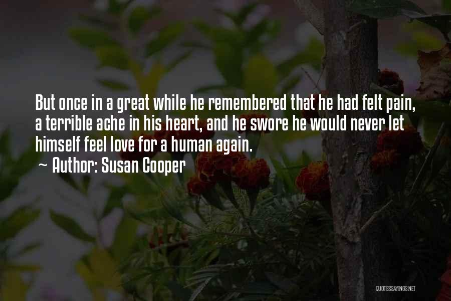 Love Remembered Quotes By Susan Cooper