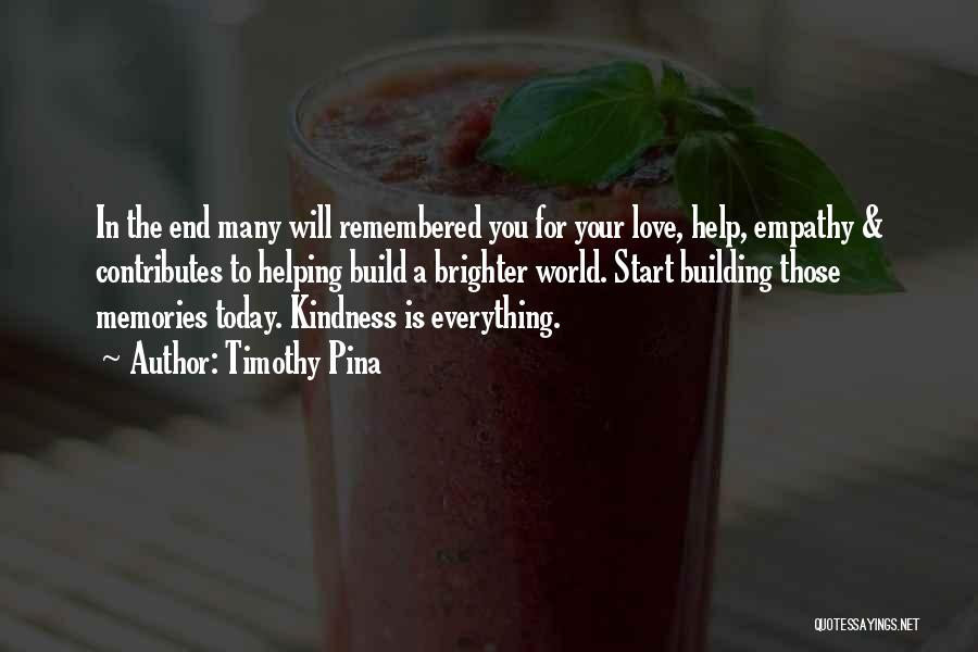 Love Remembered Quotes By Timothy Pina