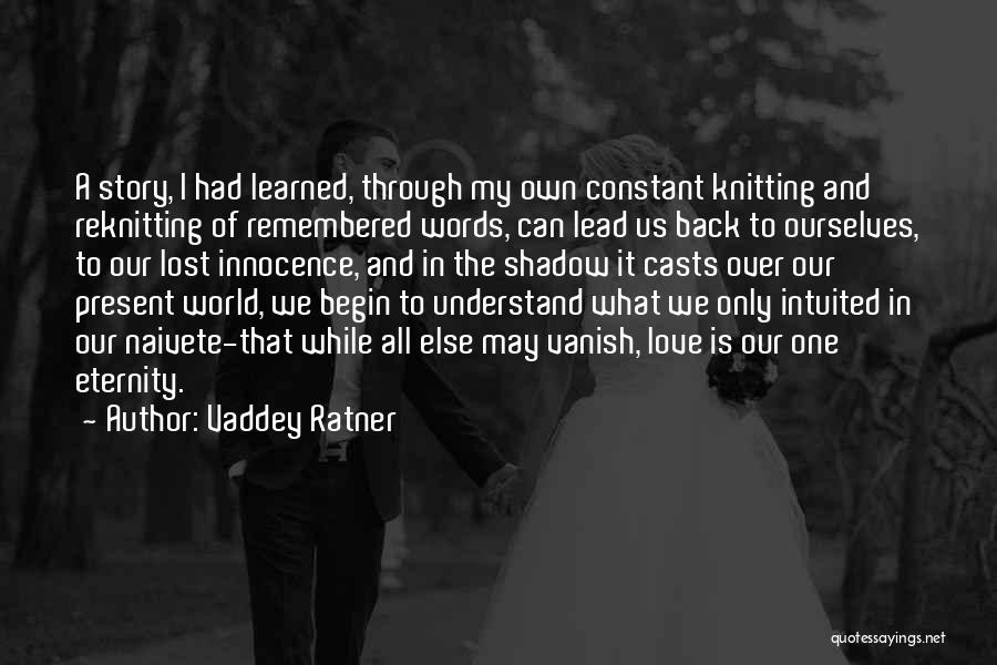 Love Remembered Quotes By Vaddey Ratner