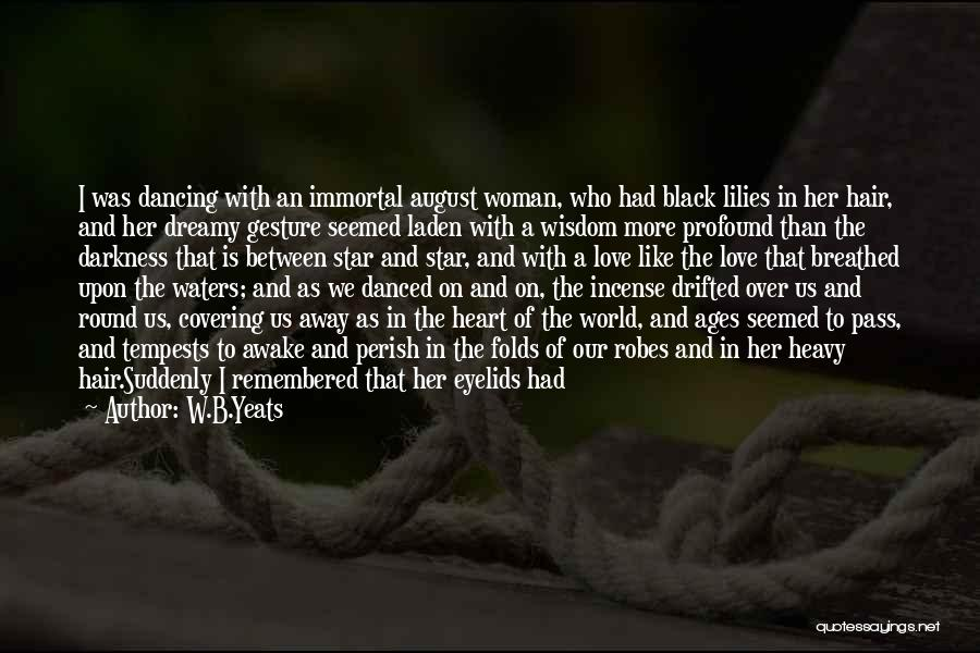 Love Remembered Quotes By W.B.Yeats
