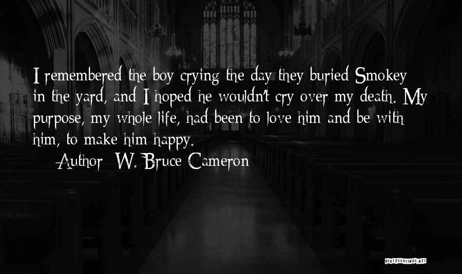 Love Remembered Quotes By W. Bruce Cameron