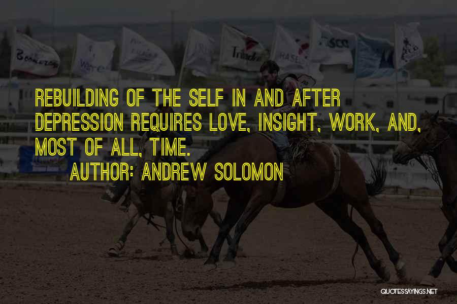 Love Requires Work Quotes By Andrew Solomon