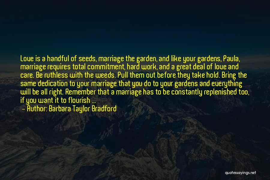 Love Requires Work Quotes By Barbara Taylor Bradford