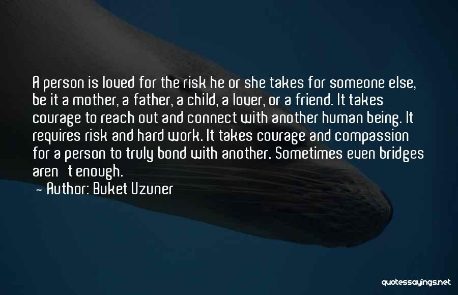 Love Requires Work Quotes By Buket Uzuner
