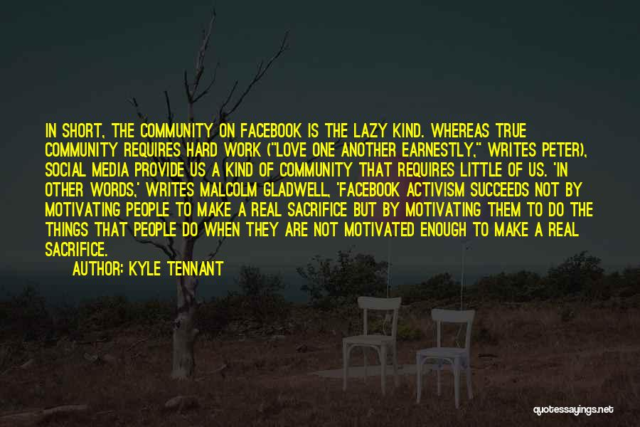 Love Requires Work Quotes By Kyle Tennant
