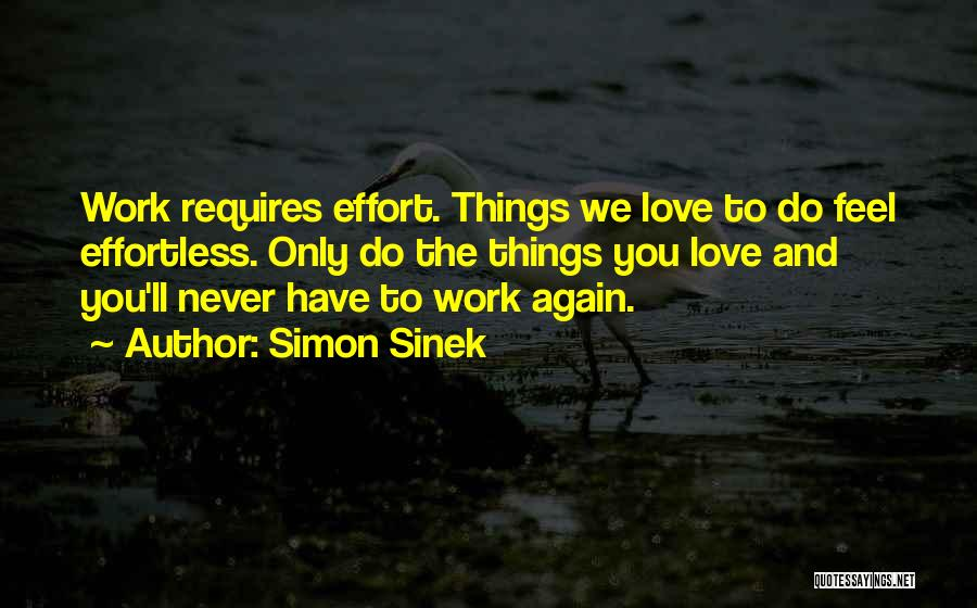Love Requires Work Quotes By Simon Sinek