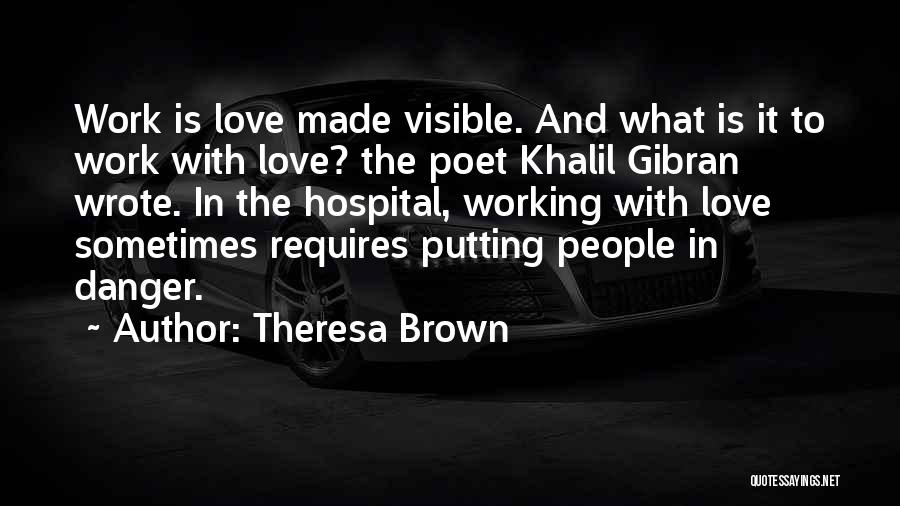 Love Requires Work Quotes By Theresa Brown