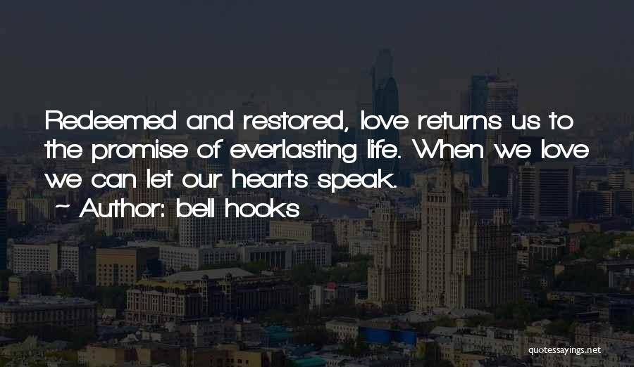 Love Returns Quotes By Bell Hooks