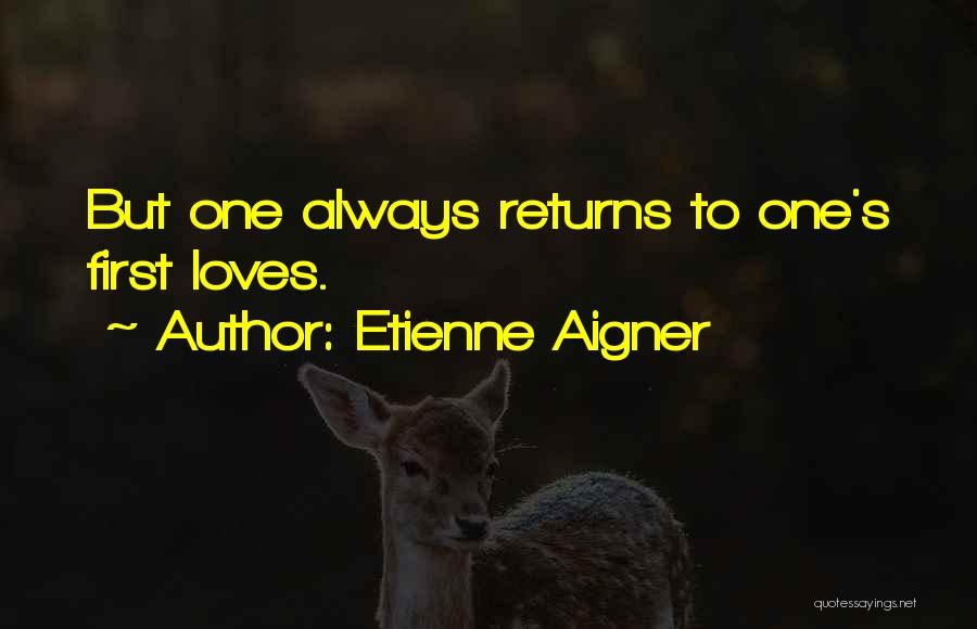 Love Returns Quotes By Etienne Aigner