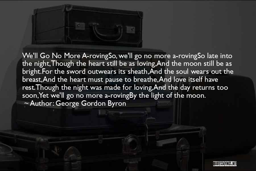 Love Returns Quotes By George Gordon Byron