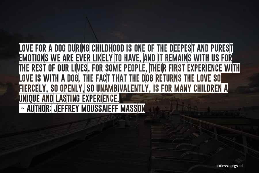 Love Returns Quotes By Jeffrey Moussaieff Masson