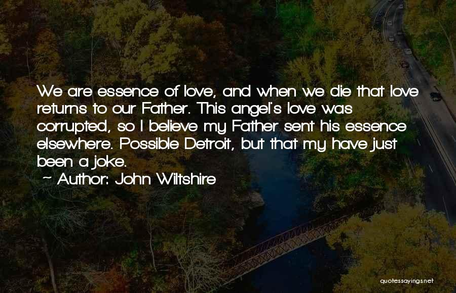 Love Returns Quotes By John Wiltshire