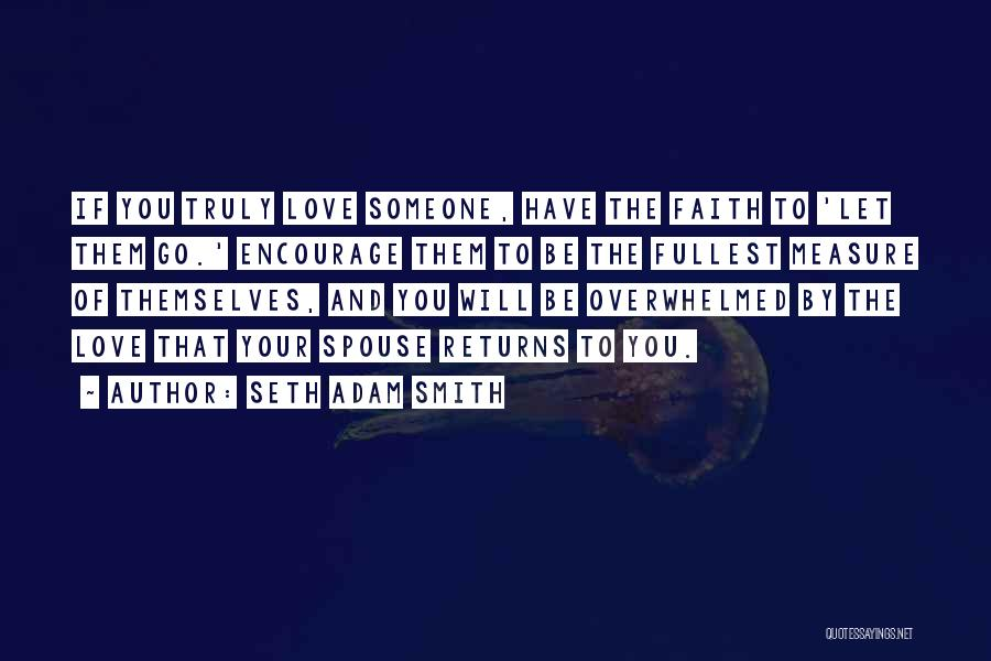 Love Returns Quotes By Seth Adam Smith