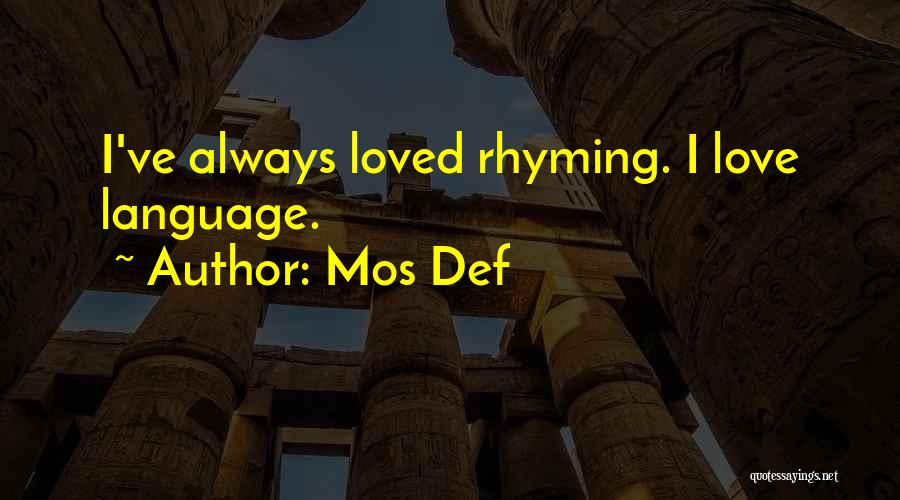 Love Rhyming Quotes By Mos Def