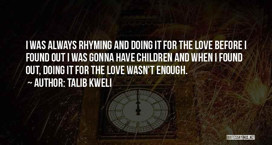 Love Rhyming Quotes By Talib Kweli