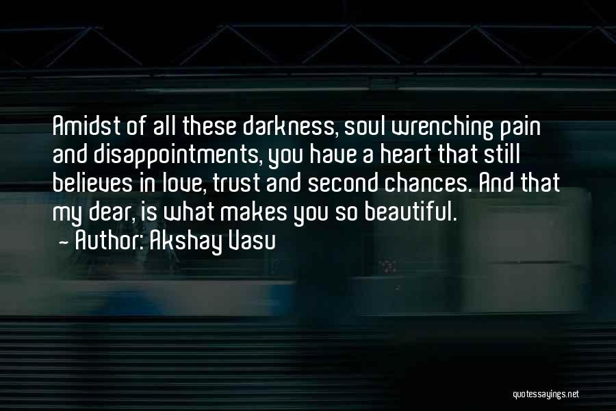 Love Second Chances Quotes By Akshay Vasu