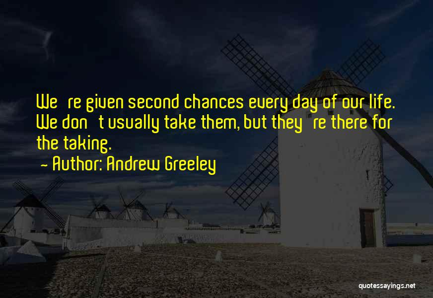Love Second Chances Quotes By Andrew Greeley