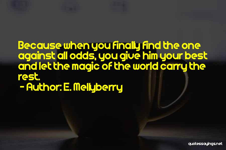 Love Second Chances Quotes By E. Mellyberry