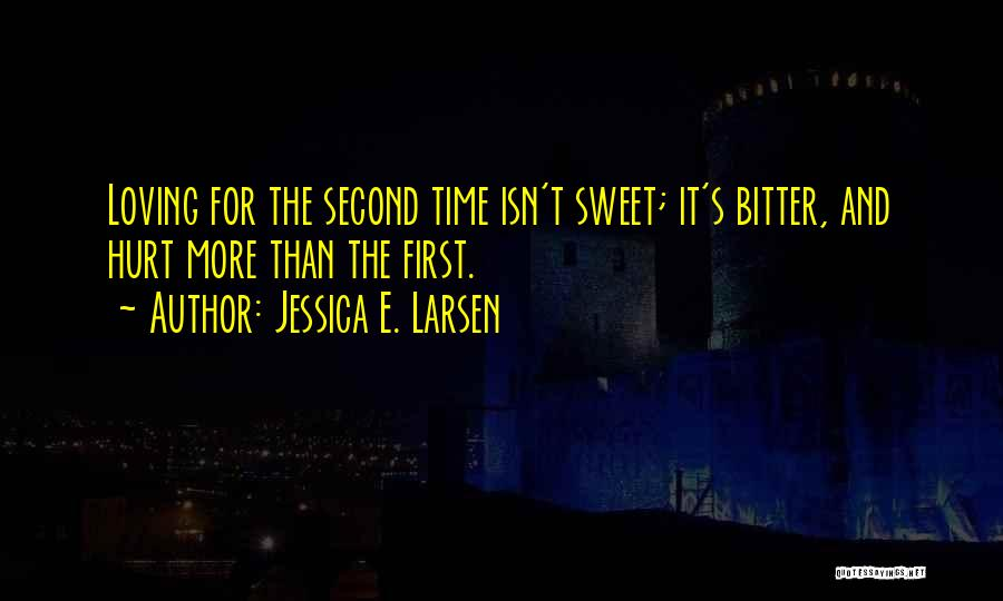 Love Second Chances Quotes By Jessica E. Larsen