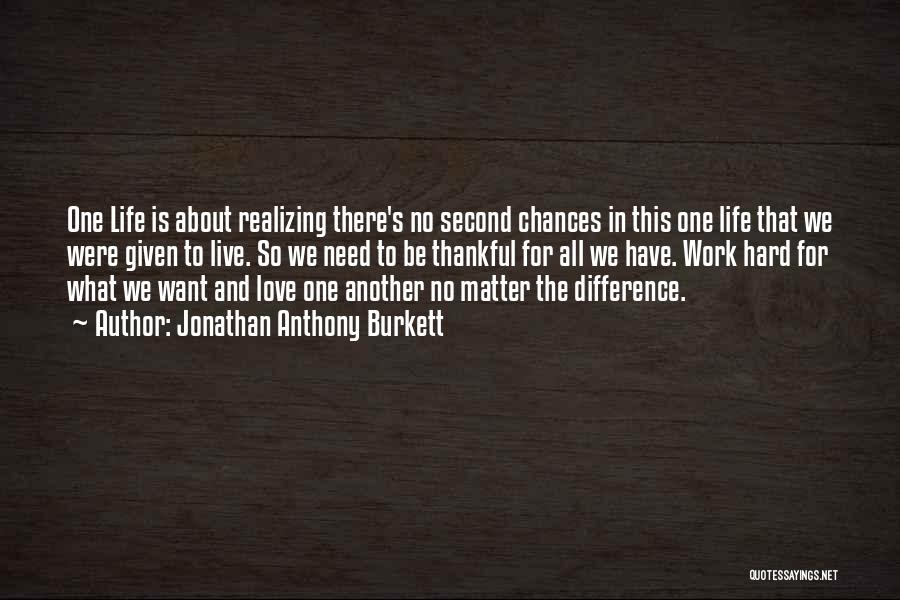 Love Second Chances Quotes By Jonathan Anthony Burkett