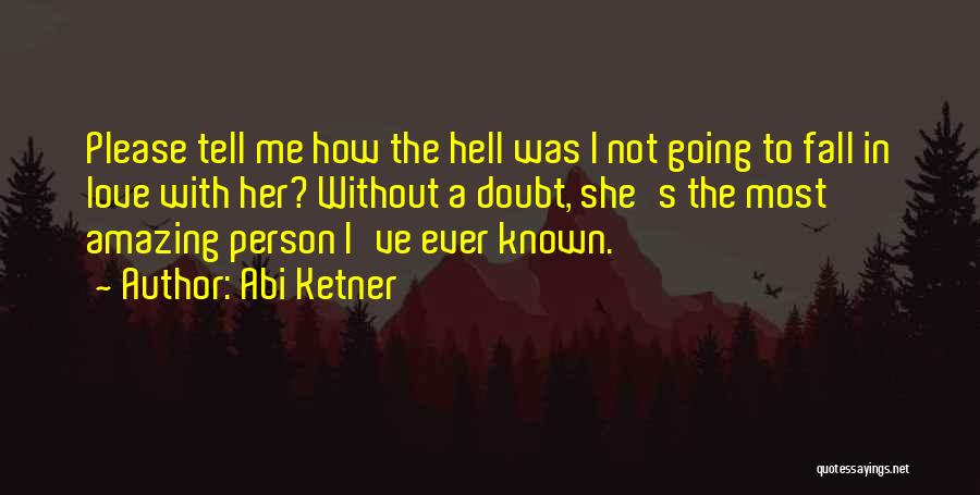 Love Someone But Can't Tell Them Quotes By Abi Ketner
