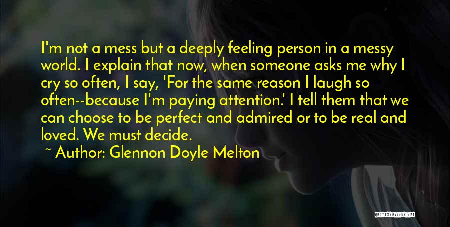 Love Someone But Can't Tell Them Quotes By Glennon Doyle Melton