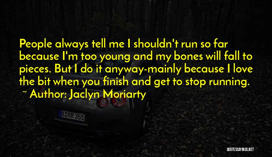 Love Someone But Can't Tell Them Quotes By Jaclyn Moriarty