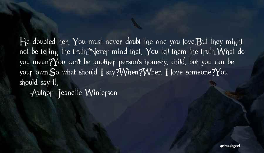 Love Someone But Can't Tell Them Quotes By Jeanette Winterson