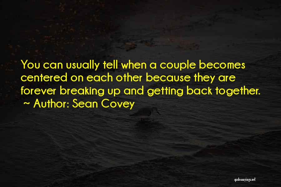 Love Someone But Can't Tell Them Quotes By Sean Covey