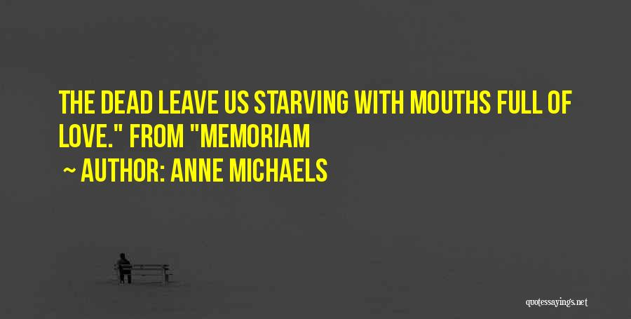Love Starving Quotes By Anne Michaels