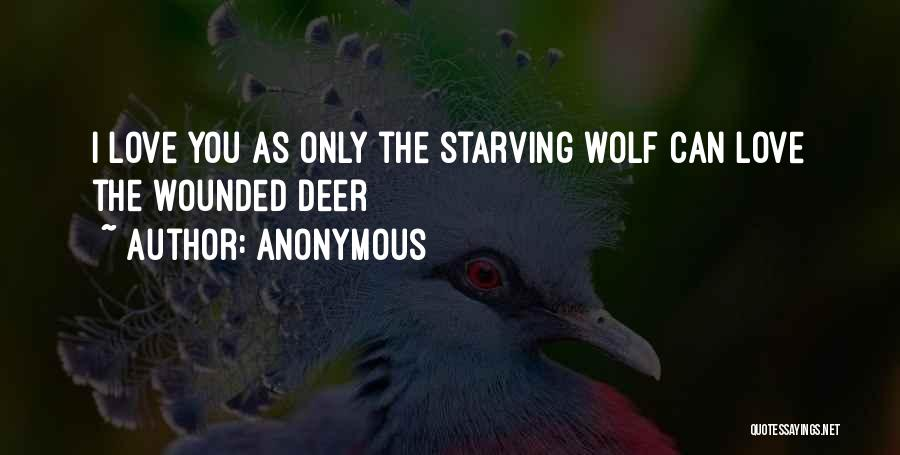 Love Starving Quotes By Anonymous