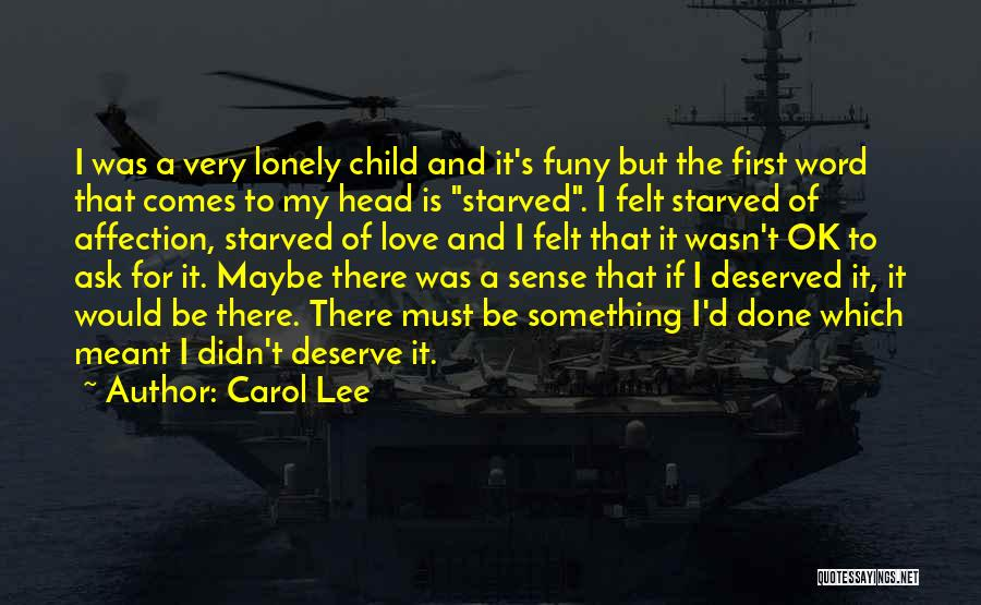 Love Starving Quotes By Carol Lee