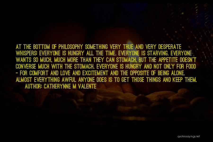 Love Starving Quotes By Catherynne M Valente